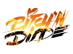 Bitch'n Dude | Erik Marinovich #typography