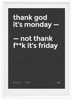 Thank god it's Monday print. #frame #white #print #black #grid #adaptable #monday #thank #poster #type #god #typography
