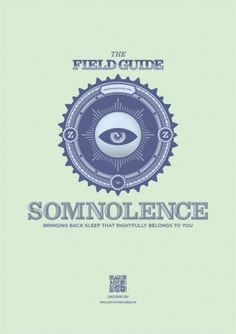 The Field Guide to Somnolence #somnolence #design #graphic #sleep #poster