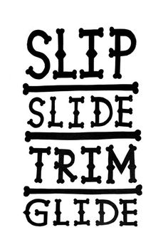 SLIP SLIDE TRIM GLIDEnT-shirt print from my recent T-Shirt show. #lettering #surf #print #screen #typography