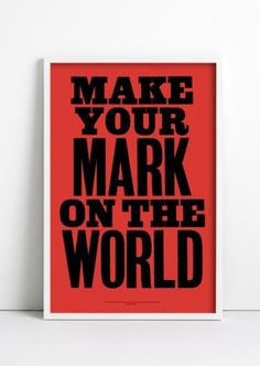 ANTHONY BURRILL - MAKE YOUR MARK #burrill #design #graphic #anthony #poster #typography
