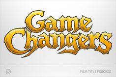Game Changers Film Title: Process #logo #movie #illustrator #paulpants