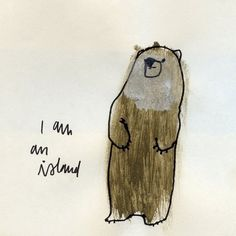 FFFFOUND! | I Am An Island print by corduroy on Etsy #an #ink #i #island #brown #bear #paper #am