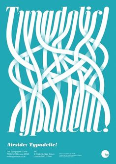 Airside: Typadelic! - Jamie Wieck - Design, Illustration & Creative Thinking #poster #typography