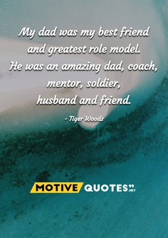 My dad was my best friend and greatest role model