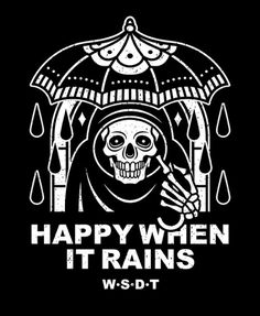 HAPPY WHEN IT RAINS #wirsinddietoten #wsdt #enjoydeath #illustration #endordesigns