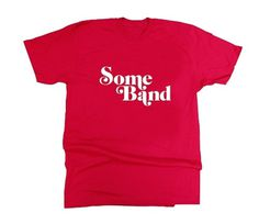 Some Band (Noisy Decent Graphics) #type #some #tshirt #band