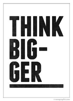 Think Bigger Typography Wall by NeueGraphic #neuegraphic #print #poster #typography #motivational #home decor