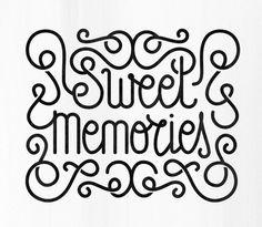 Sweet Memories #typography