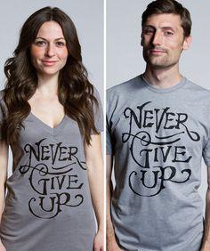 """Never Give Up"" by Jon Contino #design #clothing #textile #silkscreen"