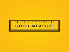Good Measure