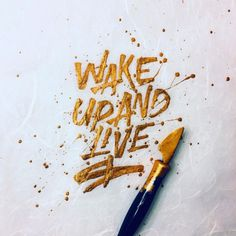 🙌🏾 Wake Up And Live 👏🏾 - #lettering #calligraphy #handlettering #thedailytype #typegang #goodtype #slowroastedco #inktober2017 #handmadefont #calligritype #typism #motivation #type #typography #goldink #typematters #typespire #50words #artist (at New...