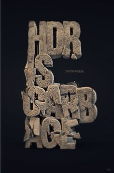 HDR is garbage. on Behance #3d #typography