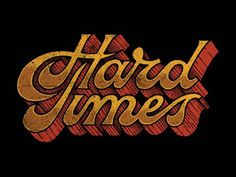 The Wild Feathers - Hard Times, Jason Carne #typography