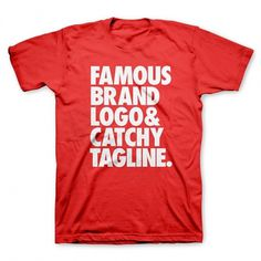 Famous brand logo and catchy tagline | WORDS BRAND™ #brand #tshirt #famous #tee