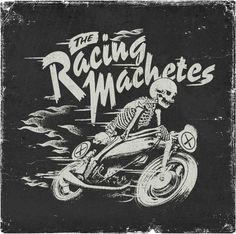 The Racing Machetes Death Rider #typography #hand lettering #black and white