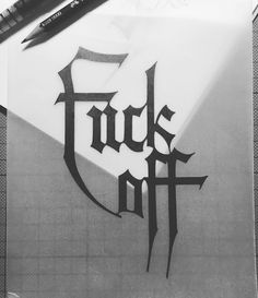 Lettering | 'Fuck off' #lettering #typography #blackletter #type #design  Personal Portfolio www.instagram.com/leather_trmp/