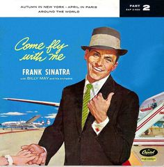 All sizes | Come fly with me--Frank-Sinatra | Flickr - Photo Sharing! #sinatra #design #graphic #cover #illustration #frank #music