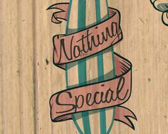 Nothing Special on the Behance Network #illustration #surfboard #retro