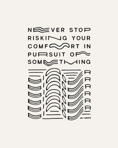 Never stop risking your comfort in pursuit of something bigger.
