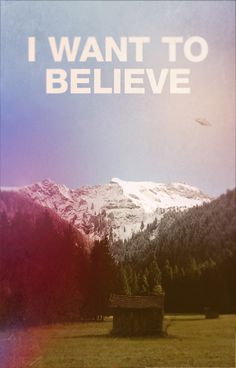 I want to believe #poster #layout #retro #mountain #movie #alien #oldschool #hills #ufo #believe #invasion #file #files