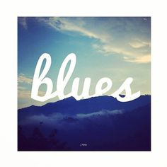 mountain blues #sky #design #concept #nature #blue #typo