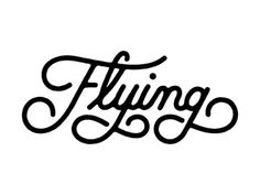 Flying #lettering #script #flying #type #hand