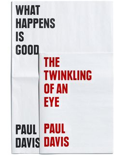 Browns Editions, Paul Davis, What Happens Is Good & The Twinkling Of An Eye