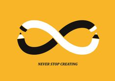 Never Stop Creating #design