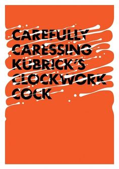Kubrick's Cock by Mat Dolphin #film #poster #typography
