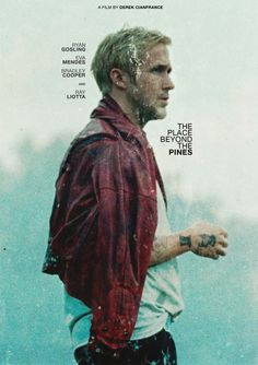 The Place Beyond The Pines movie poster #movie #poster #typography #grunge #ryan gosling #the place beyond the pines #cinema #colors #film