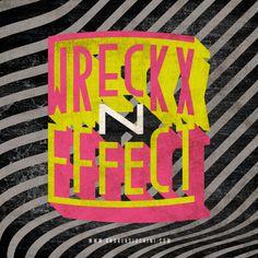 Wreckx-n-Effect #wreckxneffect #oldschool #hiphop #typography #branding