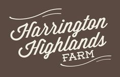 Portfolio // Farm Logo Design // Harrington Highlands Farm #typograpy #logo #script #farm