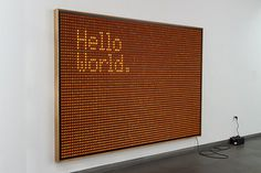 Google Image Result for http://3.bp.blogspot.com/ pbdsG33sdc4/TgibcuUo 9I/AAAAAAAAGjU/pVbXfMEGQvg/s1600/Hello World by Valentin Ruhry.jpg #led