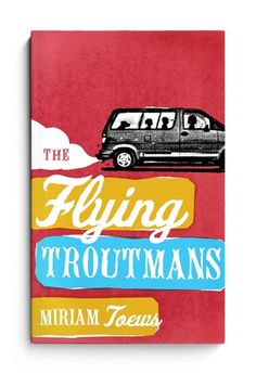 troutmans_cover_lr.jpg (JPEG Image, 444 × 650 pixels) #of #design #book #heads #the #cover #flying #troutmans #state #miriam #toews