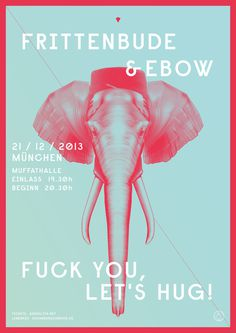 Fuck You, Let's Hug on Behance 配色秀逸 #fuck #hug #print #design #graphic #elephant #typography