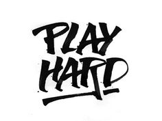 Play Hard #calligraphy #ruling pen #play hard