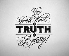 FFFFOUND! #truth #black #typography