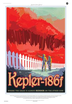 NASA movie posters  Credited to the fictional Exoplanet Travel Bureau, the posters depict worlds discovered by NASA's Kepler telescope – w