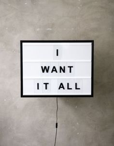 I want it all changeable lightbox from Bxxlght www.bxxlght.com #marquee #interior #lightbox #helvetica #sign #quote #typography #design #decor #industrial #signage #type #bxxlght #neon