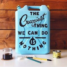 The craziest thing we can do it's nothing - Lettering on bottle by author unknown