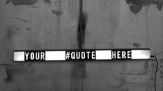 YOUR #QUOTE HERE _typography: kerning + spacing PHOTOGRAPHIE (C) [ catrin mackowski ]