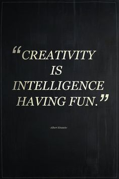 CJWHO ™ (Creativity Is Intelligence Having Fun by...) #albert #quote #creativity #einstein #poster #intelligence #typography
