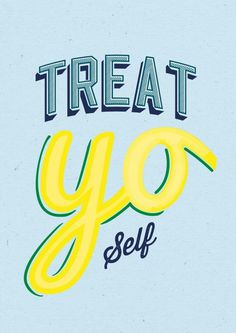 Treat Yo Self – Mark Longson #typography #inspiration #retro
