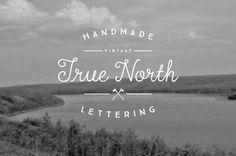 Handmade Vintage True North Lettering #typography #hand lettering #lettering #vintage