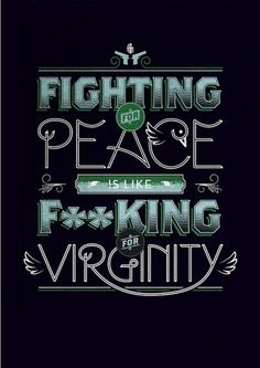 All sizes | Fighting for Peace… | Flickr - Photo Sharing! #typography