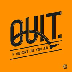 Quit if you don\'t like your job | HYPRLAB
