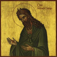 Om Advaitic Songs #advaitic #baptist #songs #the #om #john