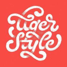 Tyger Style - lettering typography #typography