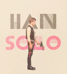 fuck yeah star wars art #wars #solo #han #star